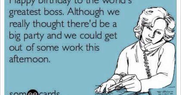 Birthday Boss Sarcastic Birthday Wishes Birthday Wishes For Boss Boss Birthday Quotes