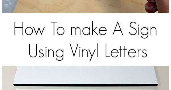 how to make a sign using vinyl letters diy signs wooden With how to print vinyl letters