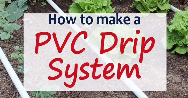 A PVC Drip Irrigation system to water your garden is a