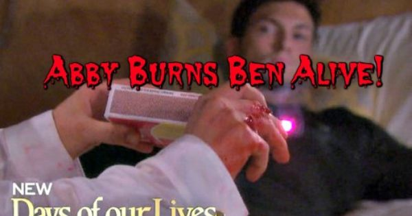 Days Of Our Lives Dool Spoilers Charred Ben Survives Abigail S