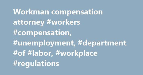 Workman compensation attorney #workers #compensation, #unemployment
