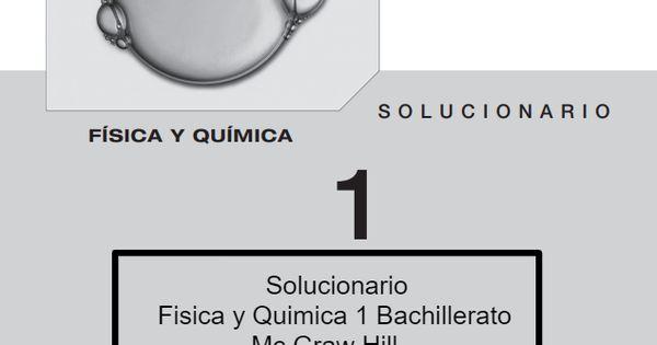 Solucionario Fisica Y Quimica 1 Bachillerato Mc Graw Hill Física Química Fisica 1 Bachillerato