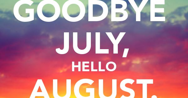 Goodbye july hello august image hd isfunny.net  isfunny.net  Pinterest  Au...