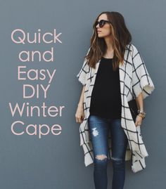Quick And Easy Diy Winter Cape I Would Make It Shorter Winter Sewing Projects Diy Clothes Sewing Clothes