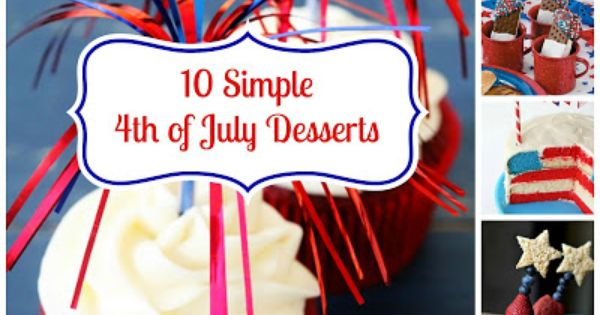 Easy 4th Of July Desserts Are Ten 4th Of July