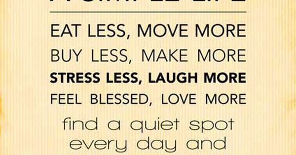 a manifesto for a simple life: eat less, move more. buy less,