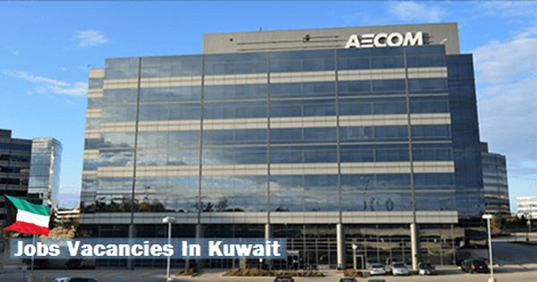 Jobs Vacancies At Aecom In Kuwait Outsourcing Virtual Assistant