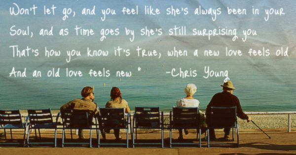 Old Love Feels New -Chris Young