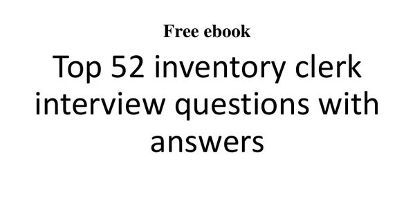 free ebook top 52 inventory clerk interview questions with answers 1 inspiration pinterest interview questions with answers interview questions and - Clerk Interview Questions And Answers