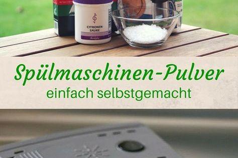 Pulver Fur Die Spulmaschine Preiswert Selbst Herstellen Putzmittel Selbstgemacht Spulmaschinentabs Spulmaschine