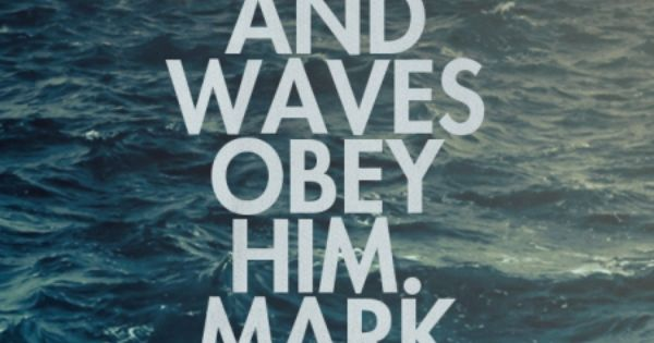 Even the wind and waves obey him. Mark 4:41 - #INeedJesus ...