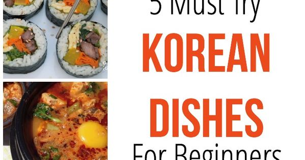 5 Must Try Korean Recipes for Beginners including gambap, tofu stew, Korean