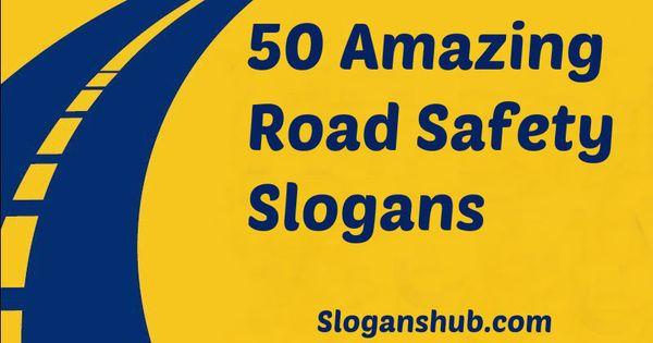 Road Safety Slogans Safety Slogans Pinterest Road