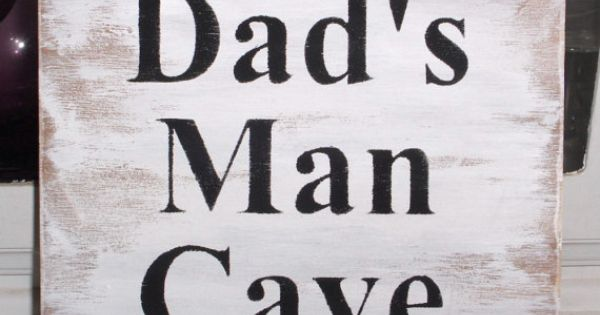 Dad's Man Cave White Wood Sign Fathers Day Gift Manly Male Birthday