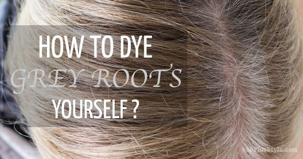 How to dye hair roots yourself and cover those grey roots ...