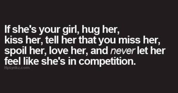 If You Feel Like You Are Being: If She's Your Girl, Hug Her, Kiss Her, Tell Her That You