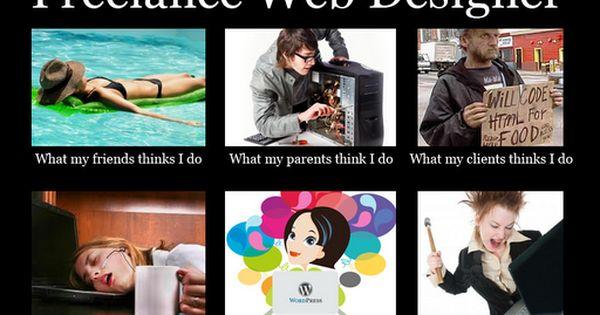 Freelance Web Designer Graphic Design Humor Graphic Design Memes Freelance Web Design