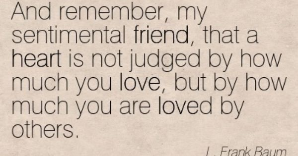 Lights Camera Action Quotes: And Remember, My Sentimental Friend . . .