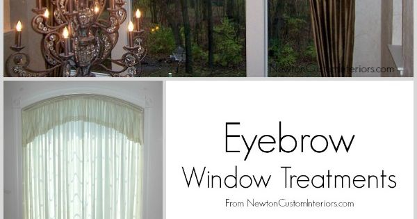 Eyebrow Window Treatments Window Treatments Beautiful