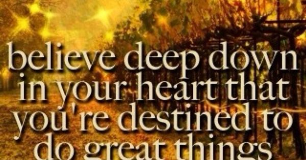 Great Quotes On Pinterest: You Are Destined To Do Great Things