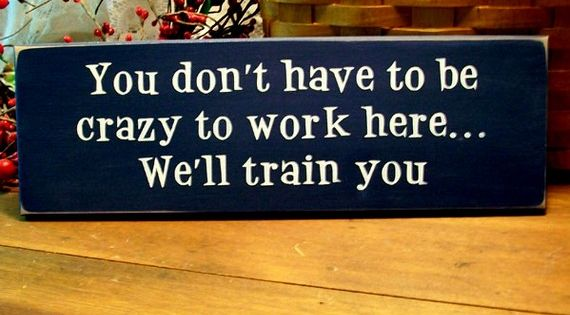 A perfect saying for my work place!