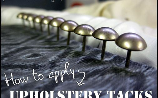 Tutorial How To Apply Decorative Upholstery Tacks