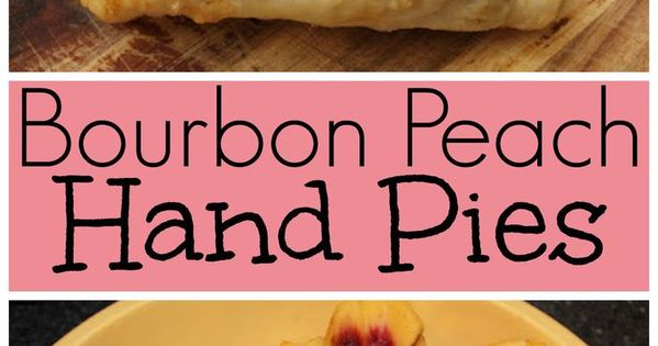 Bourbon Peach Hand Pies   Recipe   Bourbon, Pies and Peach