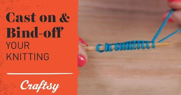 Knitting Tutorial Cast On : Video tutorial how to cast on bind off craftsy