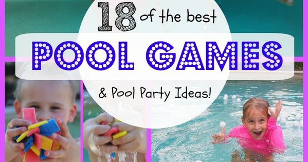 18 Of The Best Swimming Pool Games Best Pool Games Ideas