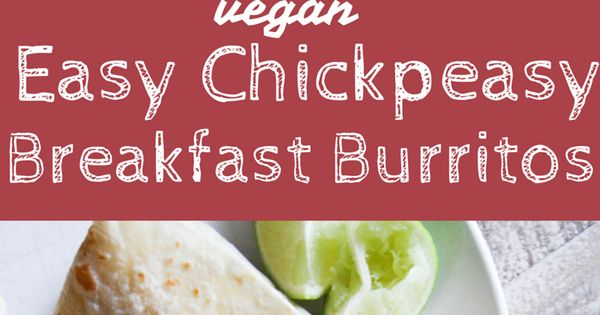 Easy Chickpeasy Breakfast Burritos - packed with # ...