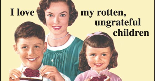 Quotes About Ungrateful Daughters: Funny Magnets-I Love My Rotten Ungrateful Kids Magnet