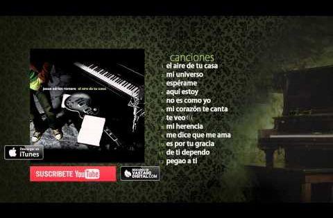 El Aire De Tu Casa Jesus Adrian Romero Album Completo