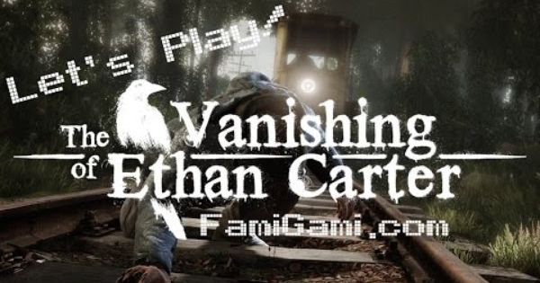 The Vanishing Of Ethan Carter Review Pc Famigami Family Gaming The Vanishing Family Games Kids Reading