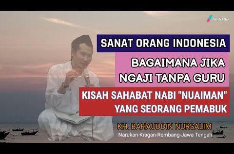 Ngaji Gus Baha Sanat Para Kyai Dan Orang Indonesia Dan Kisah Nuaiman Full Youtube Di 2020 Model Pembelajaran Belajar Pendidikan
