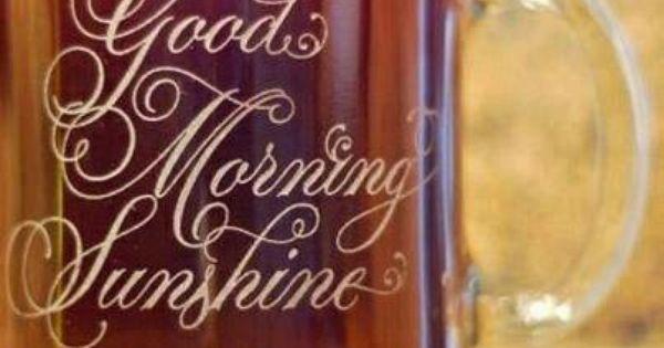 Good Morning Sunshine Wine : Good morning my sunshine i hope your day is full of joy
