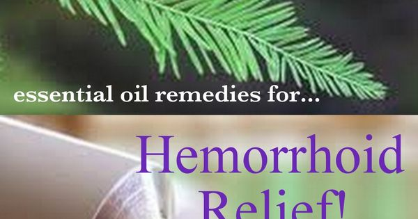 Essential Oil Remedies For Hemorrhoid Relief Camp