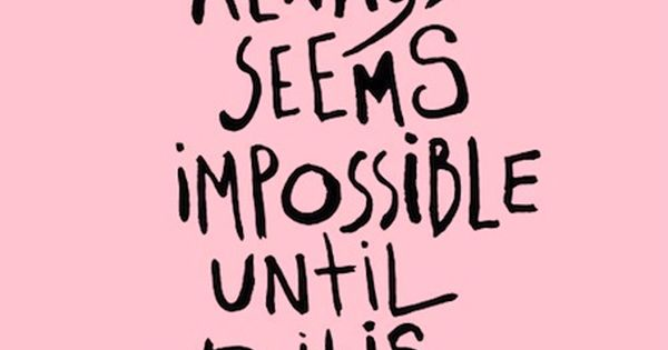 so true sotrue impossible accomplish motivational quote