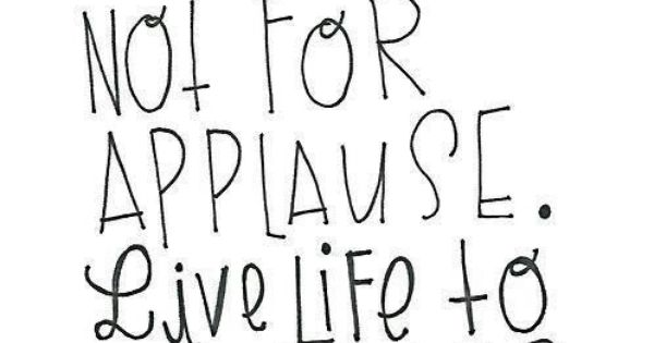 Work For A Cause Not For Applause Quote: Applause #applause #life #typography Quote