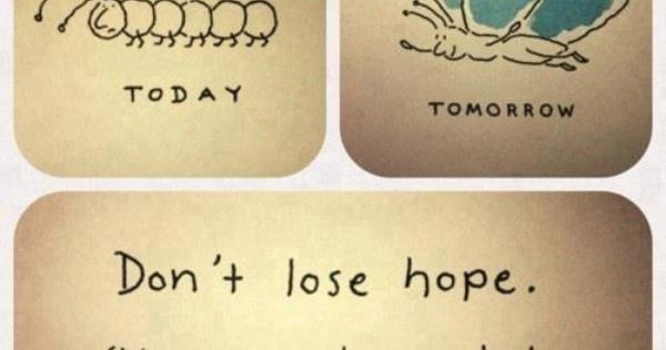 eye-candi.net: Don't lose hope. You never know what tomorrow will bring. So