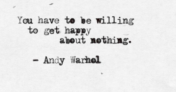 Andy Warhol quote. quotes. wisdom. advice. life lessons.