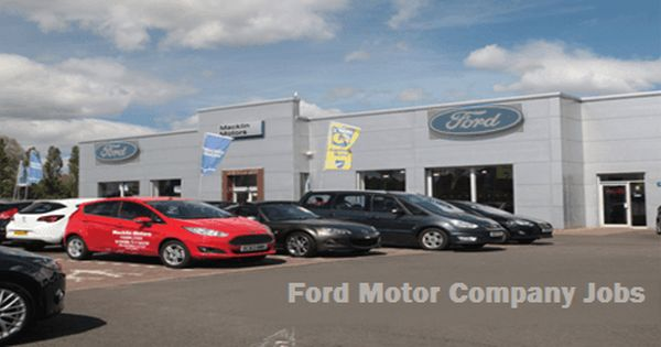 Ford Motor Company Jobs Vacancies Ford Motor Ford Motor Company