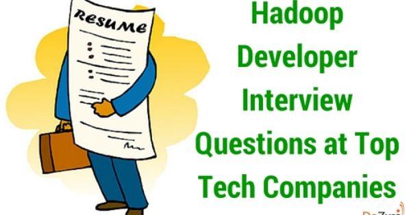 Hadoop Developer Interview Questions At Top Tech Companies Interview Questions This Or That Questions Interview