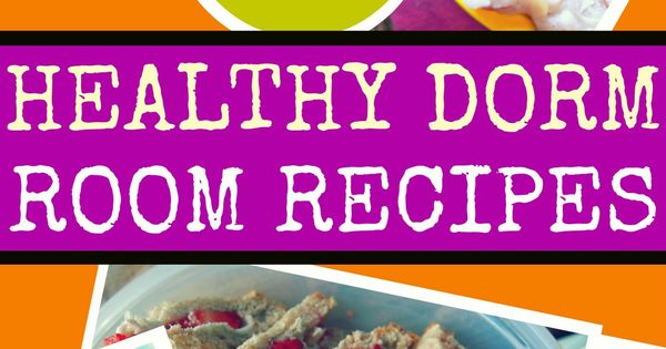 200 Healthy Dorm Room Recipes by Taralynn McNitt. She's got soooo many healthy recipes!