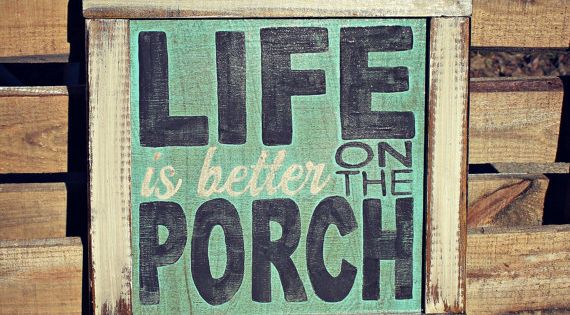 Only $10! Life is better on the porch sign! This comes custom