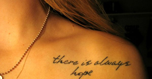 "FONT ""There is Always Hope"" Shoulder Tattoo - http://www.lovely-tattoo.com/there-is-always-hope-shoulder-tattoo/"