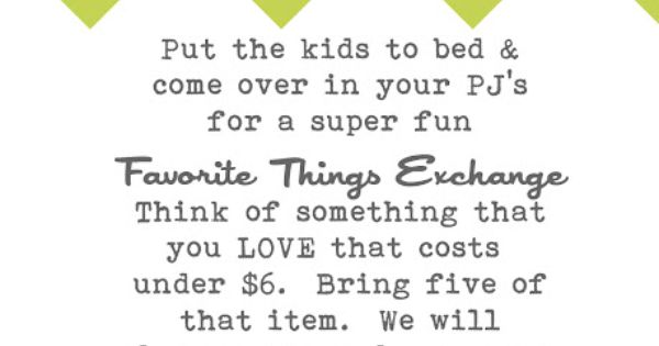 Favorite Things Party - what a great idea for girls' night in?!?!