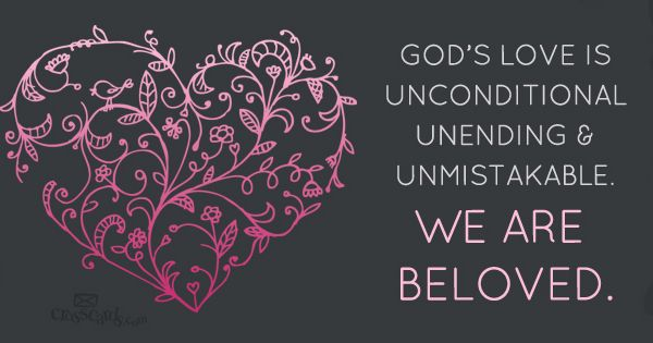 Unconditional Love Quotes Wallpaper : God s love is unconditional, unending, and unmistakable ...