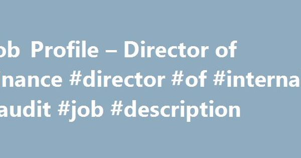 Job Profile u2013 Director of Finance #director #of #internal #audit - finance director job description