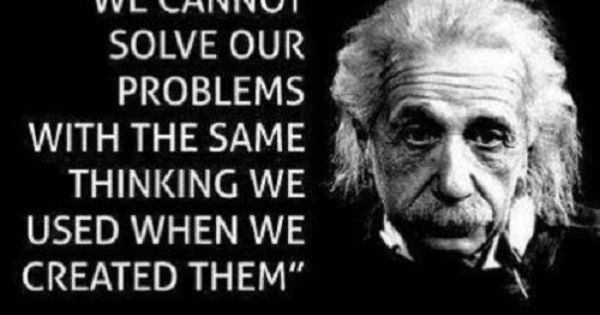 Einstein Quote We Cannot Solve Problems With The Same Mindset That Created Them Einstein Quotes Wise Quotes Words