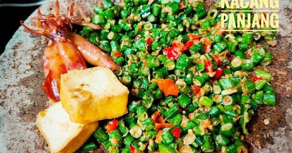 Resep Pencok Kacang Panjang Yang Lezat Resep Kacang Makanan
